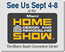 Home Design and Remodeling Show. Home Show Miami on September 4 -8 2015
