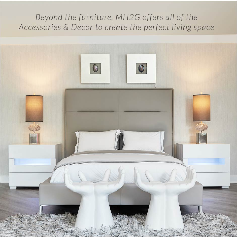 Beyond the furniture, MH2G offers all the Accessories and Decor to create the perfect living space you crave for